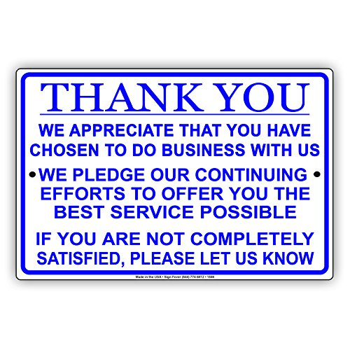 Thank You We Appreciate Your Business We Pledge To Offer You Best Service Is Not Satisfied Please Let Us Know Notice Aluminum Metal Tin 12 X18  Sign Plate