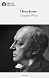 Delphi Complete Works of Henry James (Illustrated) (Delphi Series One Book 10)