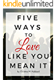 Five Ways To Love Like You Mean It