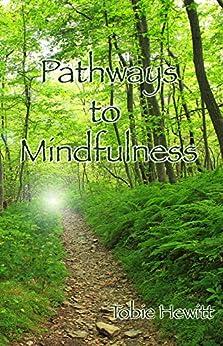 Pathways to Mindfulness by [Hewitt, Tobie]