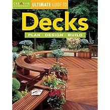 Decks: Plan, Design, Build (Creative Homeowner Ultimate Guide To. . .)