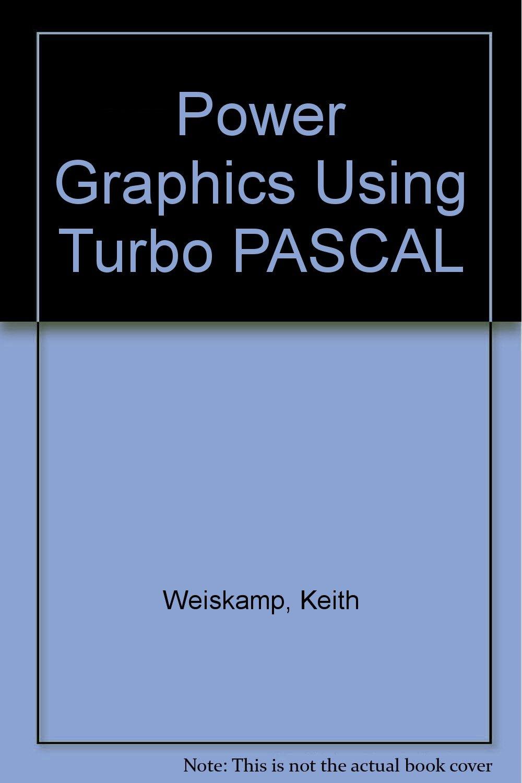 Power Graphics Using Turbo PASCAL: Amazon.es: Keith Weiskamp, Namir Clement Shammas: Libros en idiomas extranjeros