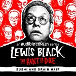 Ep. 3: Sushi and Drain Hair | Lewis Black