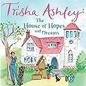 The House of Hopes and Dreams Hörbuch von Trisha Ashley Gesprochen von: Julia Franklin
