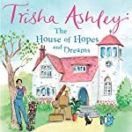 The House of Hopes and Dreams | Trisha Ashley