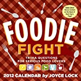 Foodie Fight: Trivia Questions for Serious Food Lovers: 2012 Day-to-Day Calendar