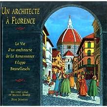 Un architecte à Florence: Filippo Brunelleschi