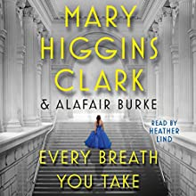 Every Breath You Take: An Under Suspicion Novel Audiobook by Mary Higgins Clark, Alafair Burke Narrated by Heather Lind