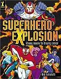 Superhero Explosion, Neal Yamamoto, 1581806523
