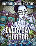 Everyday Horror: An Adult Coloring Book with Creepy Kids and Disturbing Scenes for Horror Lovers
