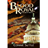 Blood Royal: Blood Destiny, Book 5