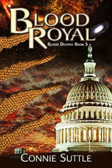 Blood Royal: Blood Destiny, Book 5 by [Suttle, Connie]