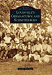 Louisville s Germantown and Schnitzelburg Images of America Series