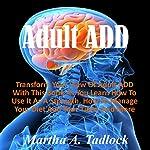 Adult ADD   Martha A. Tadlock