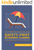 Safety-First Retirement Planning: An Integrated Approach for a Worry-Free Retirement (The Retirement Researcher Guide Series Book 3)