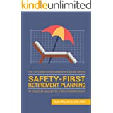Safety-First Retirement Planning: An Integrated Approach for a Worry-Free Retirement (The Retirement Researcher Guide Series