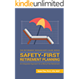 Safety-First Retirement Planning: An Integrated Approach for a Worry-Free Retirement (The Retirement Researcher Guide…