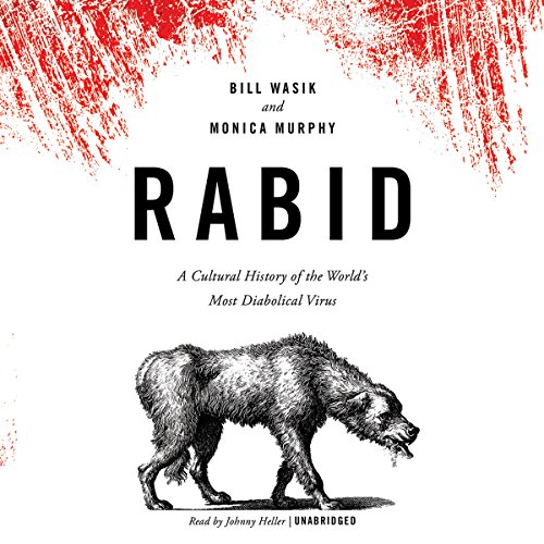 Rabid: A Cultural History of the World's Most Diabolical Virus cover