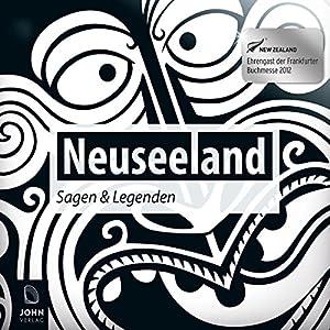 Neuseeland: Sagen und Legenden Hörbuch
