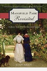 Mansfield Park Revisited: A Jane Austen Entertainment Kindle Edition