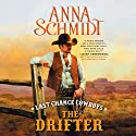 Last Chance Cowboys: The Drifter Audiobook by Anna Schmidt Narrated by Lesa Lockford