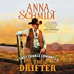 Last Chance Cowboys: The Drifter | Anna Schmidt
