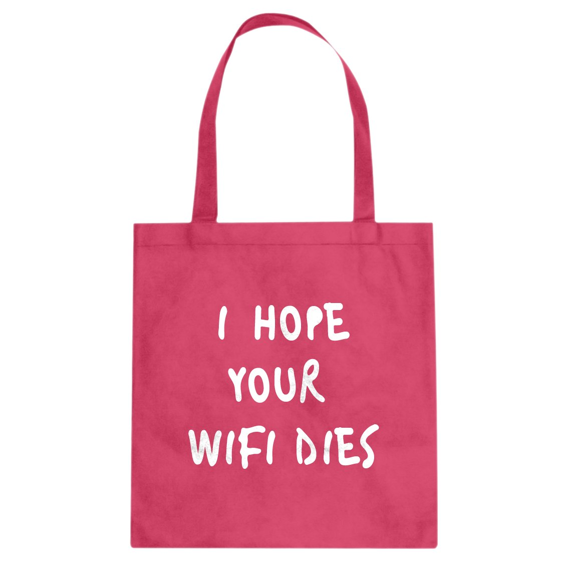Indica Plateau I Hope Your Wifi Dies Cotton Canvas Tote Bag