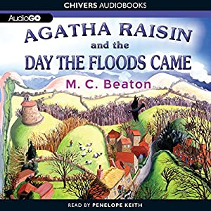 Agatha Raisin and the Day the Floods Came Audiobook