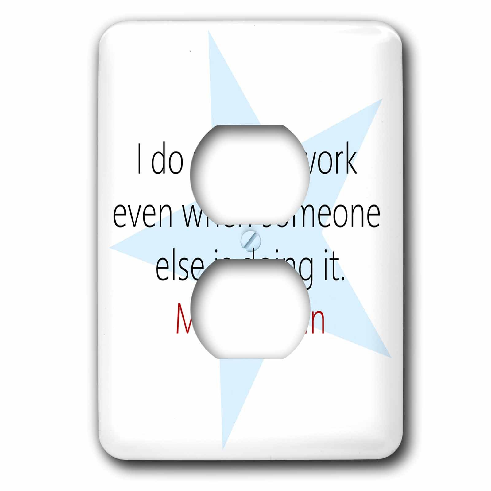 3dRose Alexis Design - Quotes Mark Twain - Mark Twain Quotes - I do not like work - Light Switch Covers - 2 plug outlet cover (lsp_273723_6)