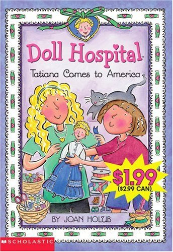 Tatiana Comes To America: An Ellis Island Story (Doll Hospital)