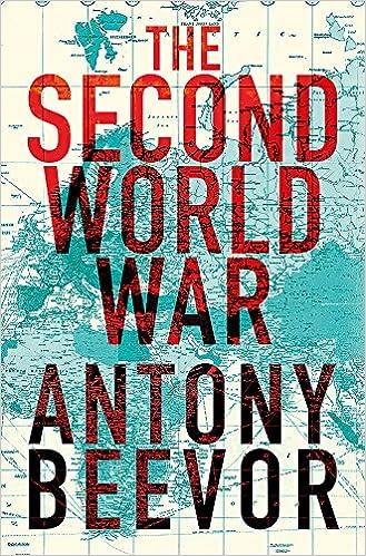 The Second World War: Amazon co uk: Antony Beevor: 9780297844976: Books