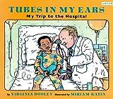 Tubes in My Ears, Virginia Dooley, 1572551186
