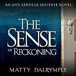 The Sense of Reckoning: The Ann Kinnear Suspense Novels Book 2 | Matty Dalrymple