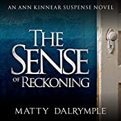 The Sense of Reckoning: The Ann Kinnear Suspense Novels Book 2 | Matty Dalrymple