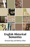 English Historical Semantics (Edinburgh Textbooks on the English Language Advanced EUP)