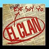 Ese Soy Yo by El Clan