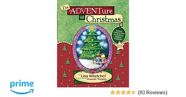 The adventure of christmas helping children find jesus in our the adventure of christmas helping children find jesus in our holiday traditions lisa whelchel jeannie mooney 9781590520895 amazon books fandeluxe Gallery