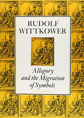 Allegory and the Migration of Symbols (COLLECTED ESSAYS OF RUDOLF WITTKOWER)