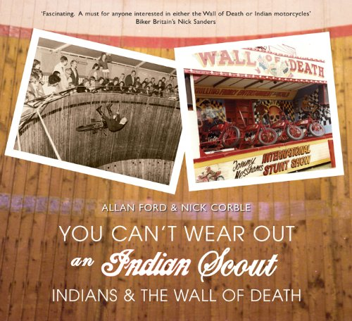 Indian Scout Motorcycle (You Can't Wear Out an Indian Scout: Indians and the Wall of)