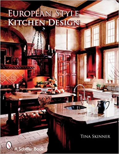 European Style Kitchen Designs Tina Skinner 9780764326073 Amazon Books