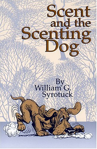 Scent and the Scenting Dog by Barkleigh Productions