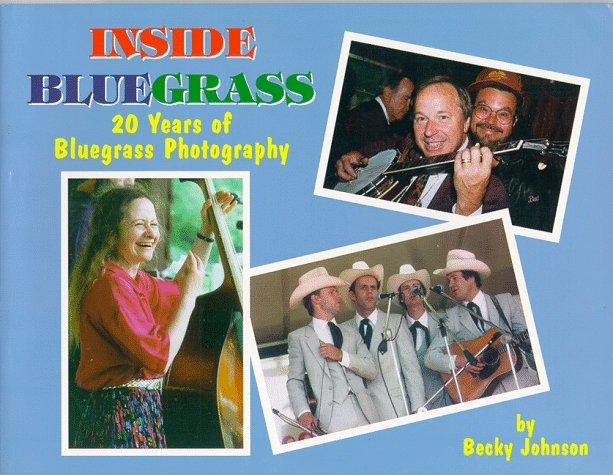 Inside Bluegrass:  20 Years of Bluegrass Photography