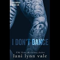 I Don't Dance (Freebirds Book 6)