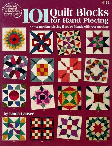 Piecing Hand Quilt - 101 Quilt Blocks for Hand Piecing (#4182)