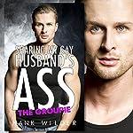 Sharing My Gay Husband's Ass: The Groupie | Hank Wilder