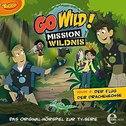 Der Flug der Drachenechse (Go Wild - Mission Wildnis 2)