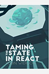 Taming the State in React: Your journey to master Redux and MobX Paperback