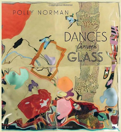 Dances Through Glass: A 25-Year Retrospective of Work by ...
