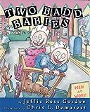 Two Badd Babies, Jeffie Ross Gordon, 1563978954