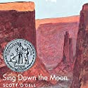 Sing Down the Moon Audiobook by Scott O'Dell Narrated by Jessica Almasy